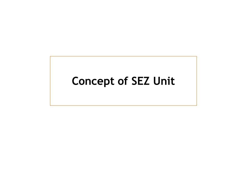 Concept of SEZ Unit