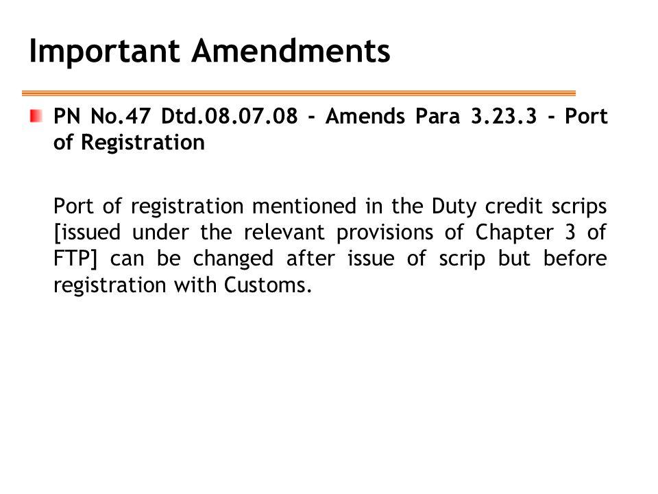 Important Amendments PN No.47 Dtd.08.07.08 - Amends Para 3.23.3 - Port of Registration.