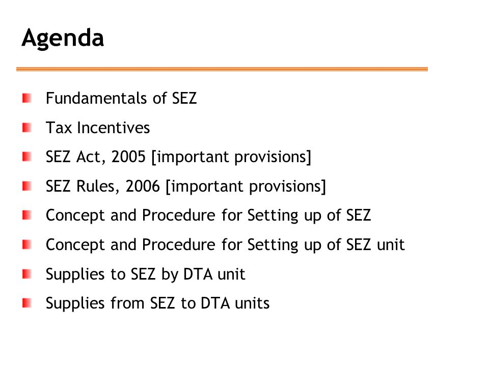 Agenda Fundamentals of SEZ Tax Incentives