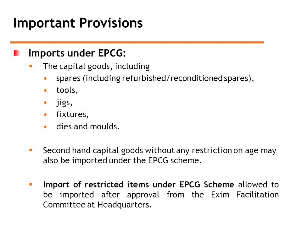 Important Provisions Imports under EPCG: The capital goods, including