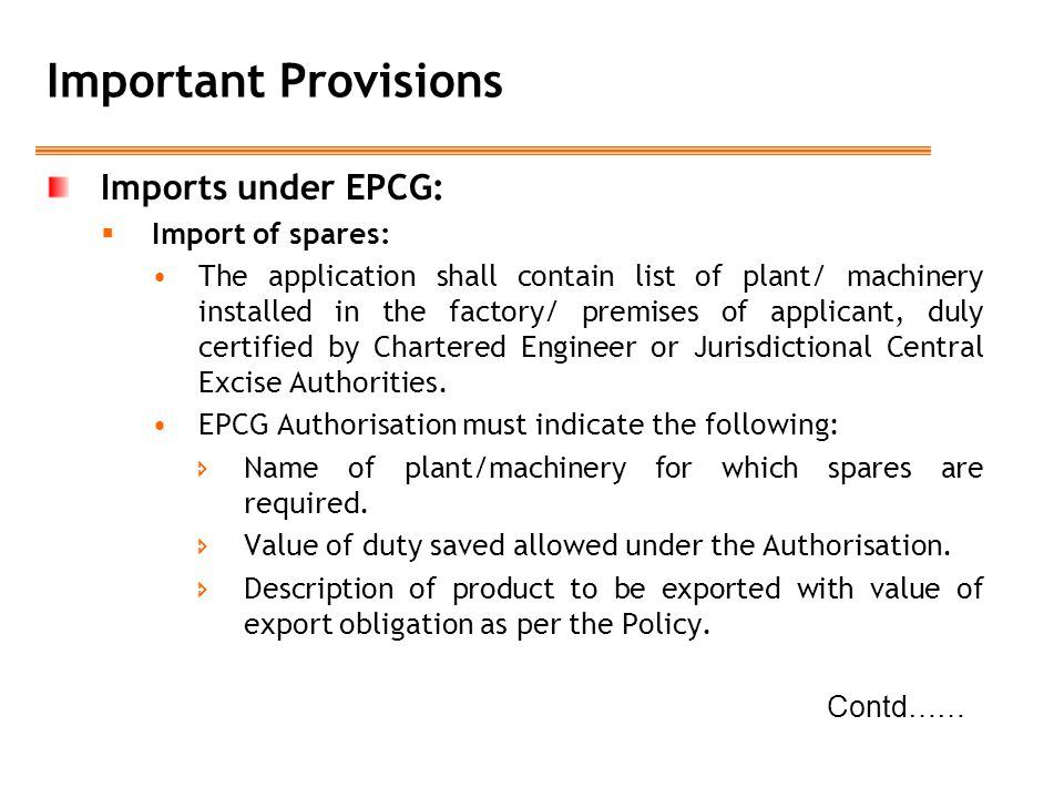 Important Provisions Imports under EPCG: Import of spares: