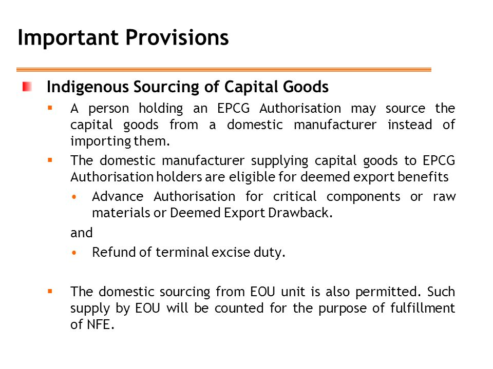 Important Provisions Indigenous Sourcing of Capital Goods