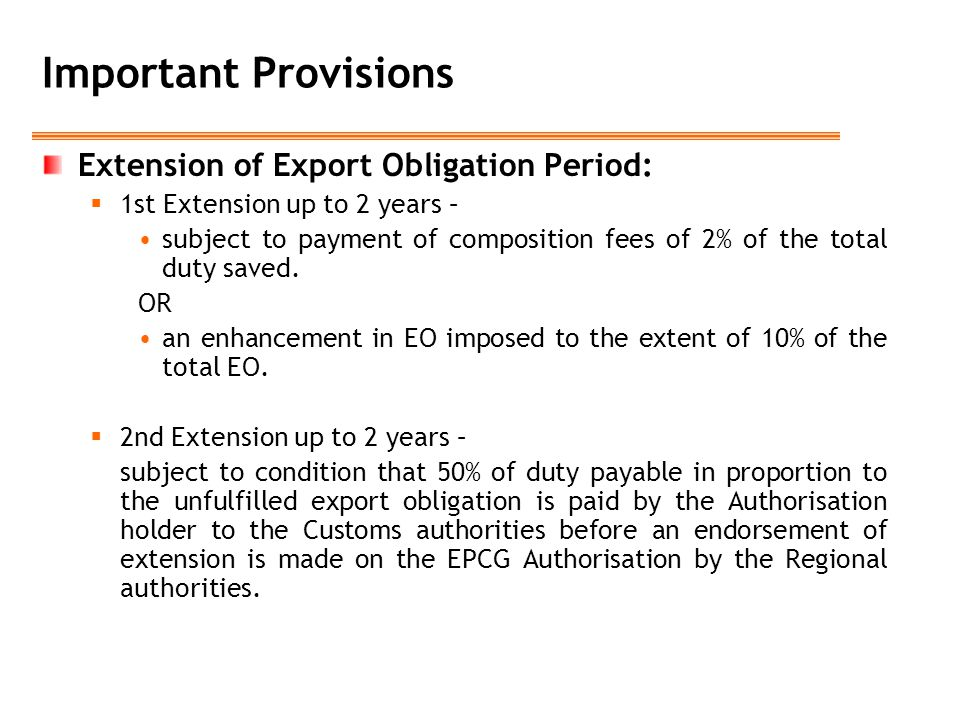 Important Provisions Extension of Export Obligation Period: