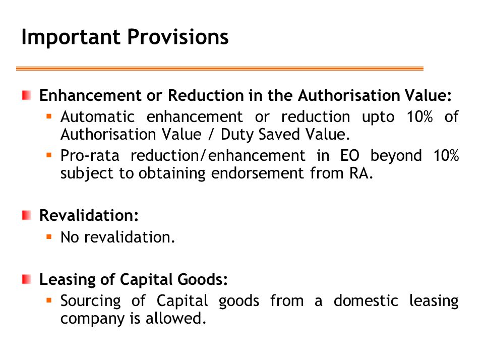 Important Provisions Enhancement or Reduction in the Authorisation Value: