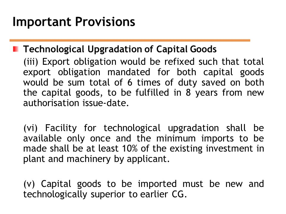 Important Provisions Technological Upgradation of Capital Goods