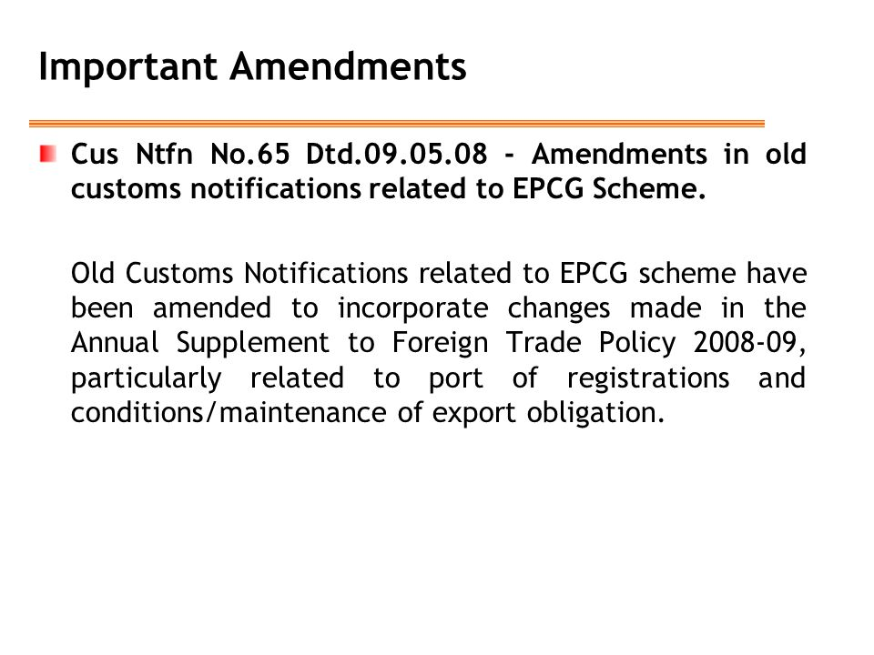 Important Amendments Cus Ntfn No.65 Dtd.09.05.08 - Amendments in old customs notifications related to EPCG Scheme.