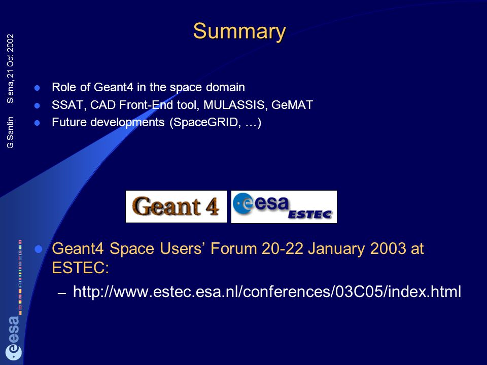 Summary Geant4 Space Users' Forum 20-22 January 2003 at ESTEC: