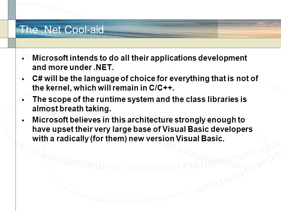 The .Net Cool-aid Microsoft intends to do all their applications development and more under .NET.