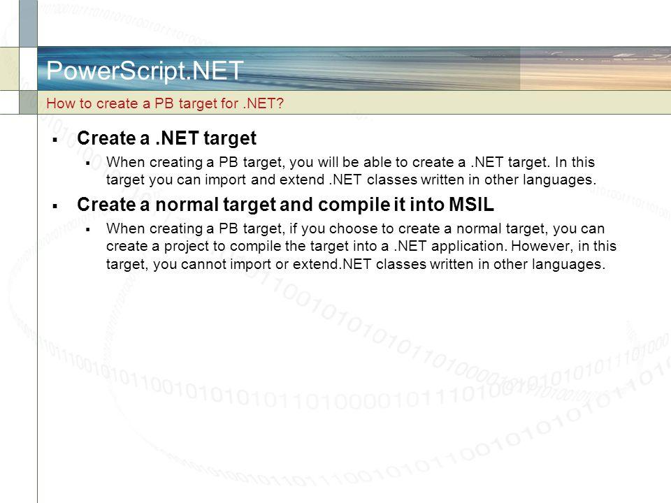PowerScript.NET Create a .NET target