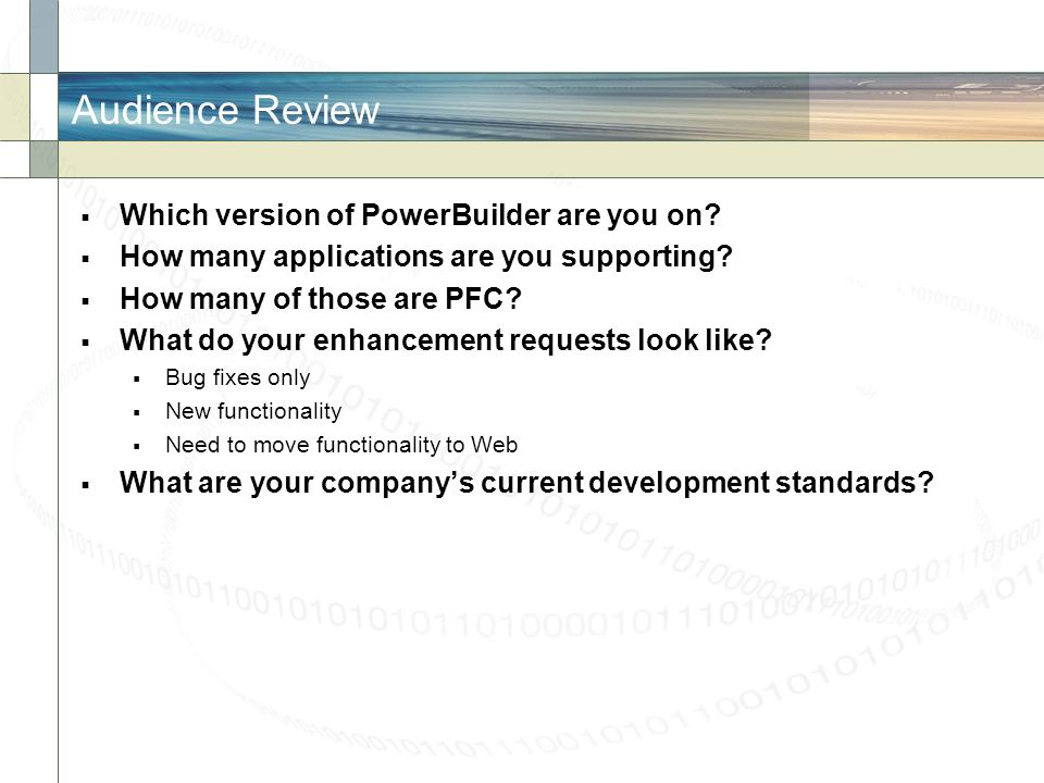 Audience Review Which version of PowerBuilder are you on
