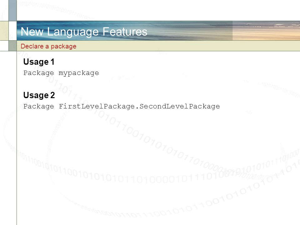 New Language Features Usage 1 Usage 2 Package mypackage