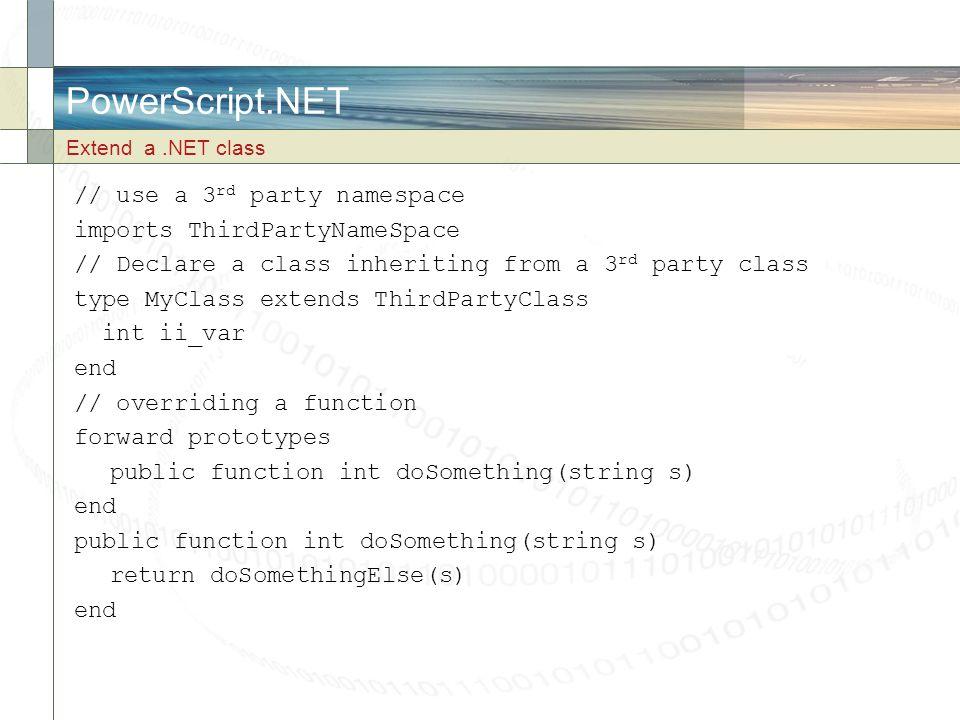 PowerScript.NET // use a 3rd party namespace