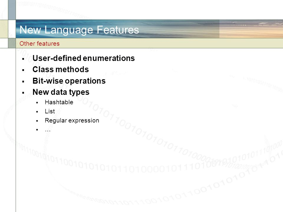New Language Features User-defined enumerations Class methods