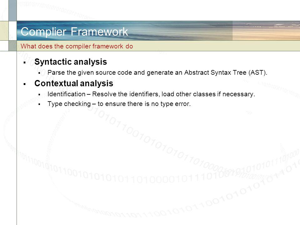 Complier Framework Syntactic analysis Contextual analysis
