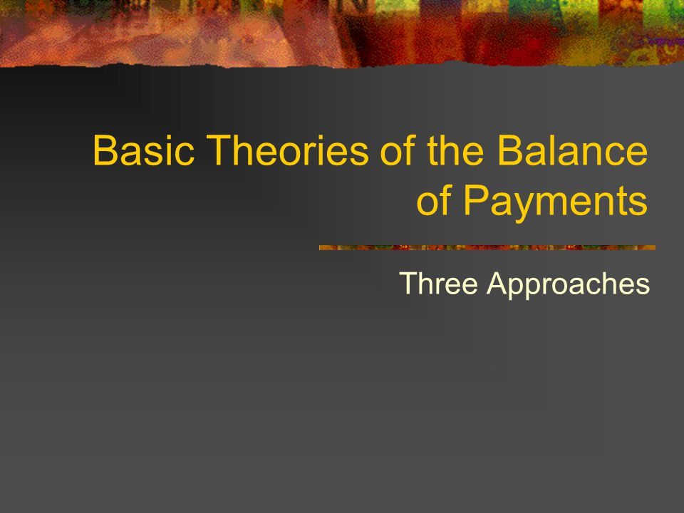 Basic Theories of the Balance of Payments