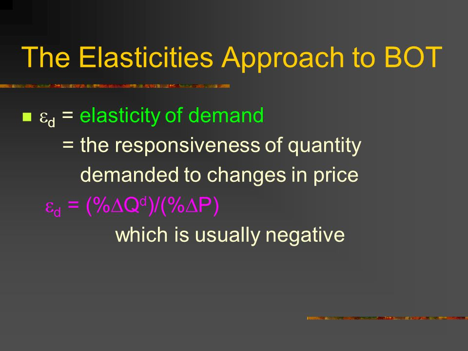The Elasticities Approach to BOT