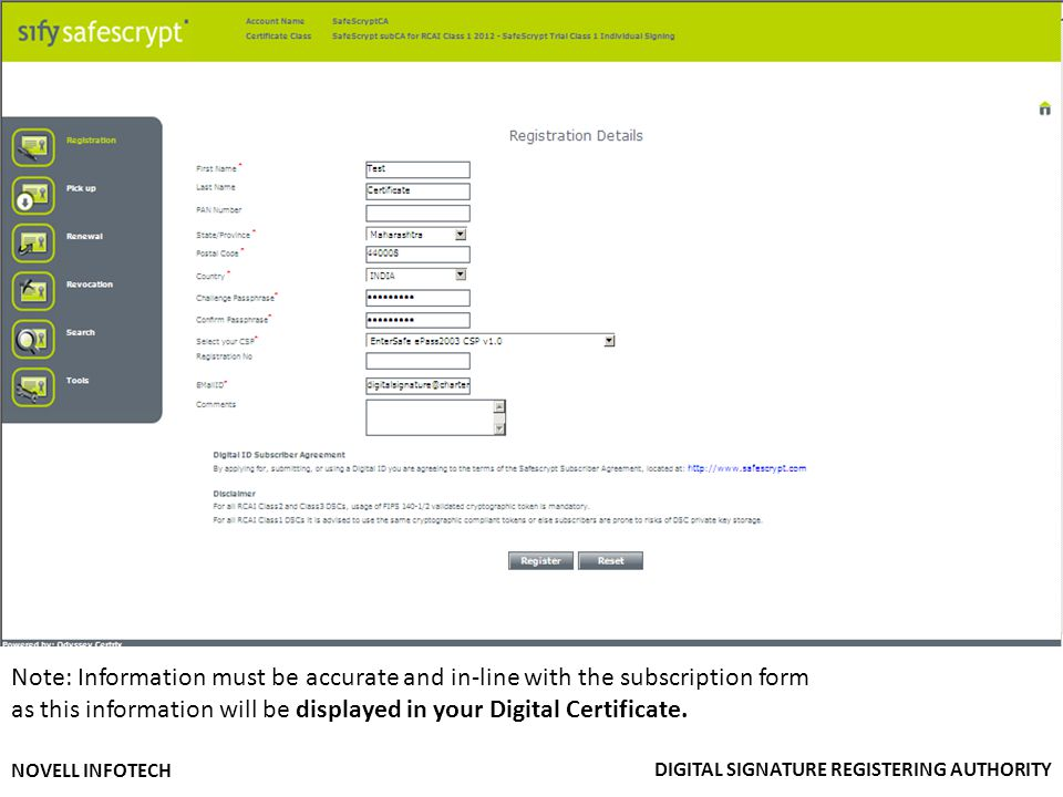 as this information will be displayed in your Digital Certificate.