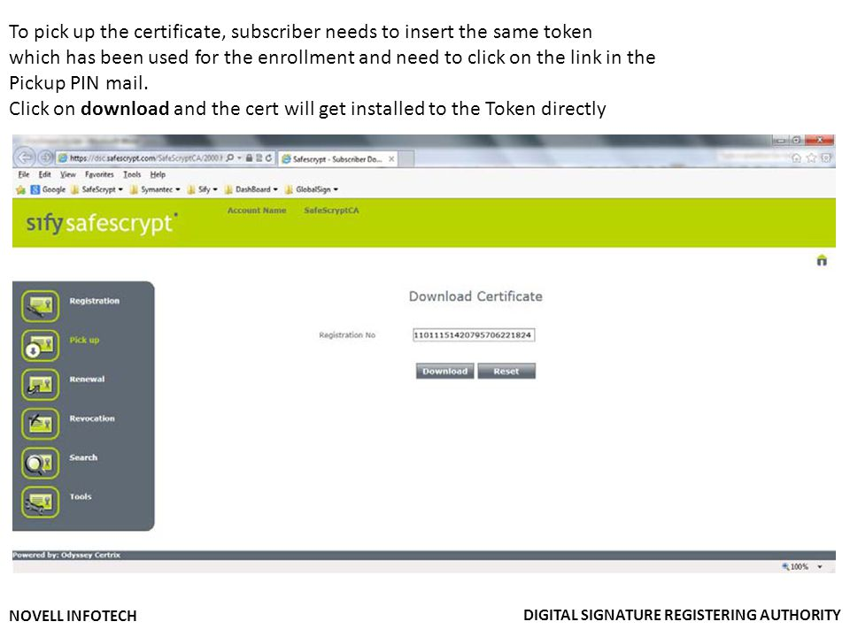 To pick up the certificate, subscriber needs to insert the same token