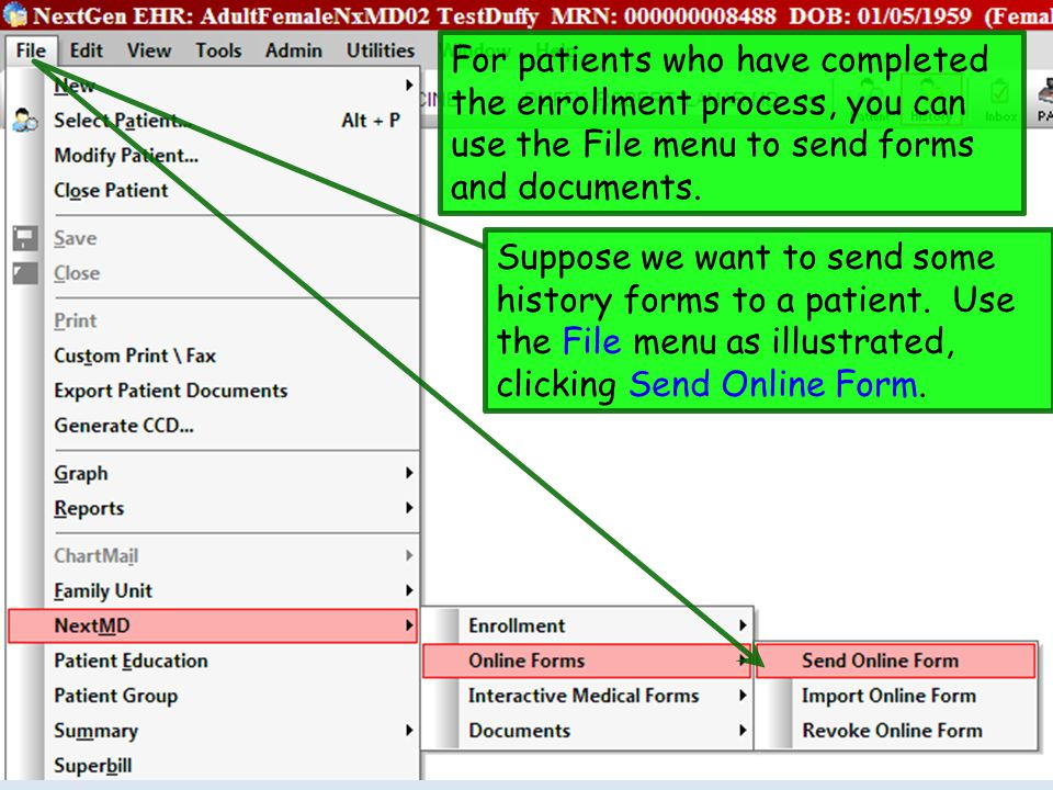 For patients who have completed the enrollment process, you can use the File menu to send forms and documents.