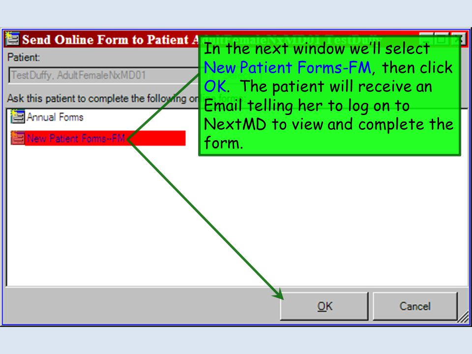 In the next window we'll select New Patient Forms-FM, then click OK