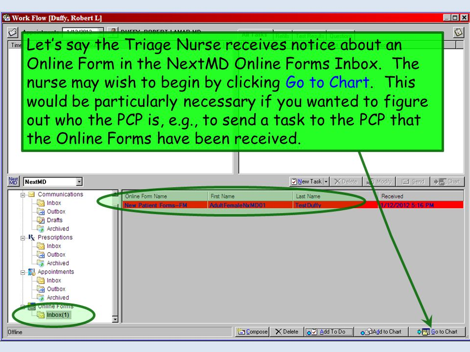 Let's say the Triage Nurse receives notice about an Online Form in the NextMD Online Forms Inbox.