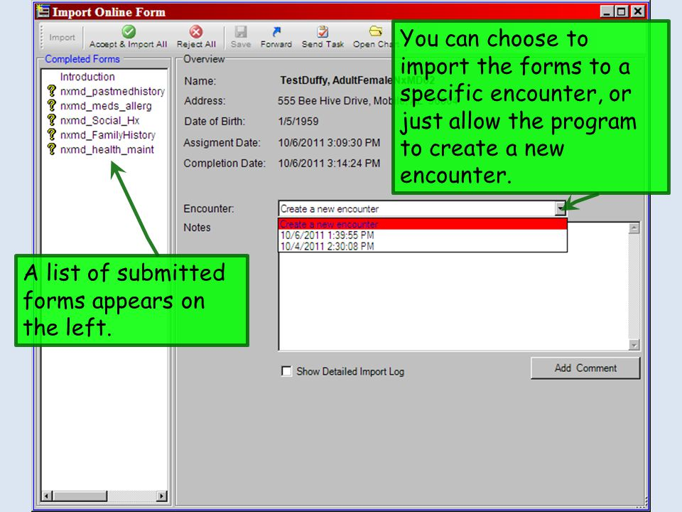 You can choose to import the forms to a specific encounter, or just allow the program to create a new encounter.