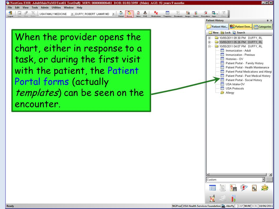 When the provider opens the chart, either in response to a task, or during the first visit with the patient, the Patient Portal forms (actually templates) can be seen on the encounter.
