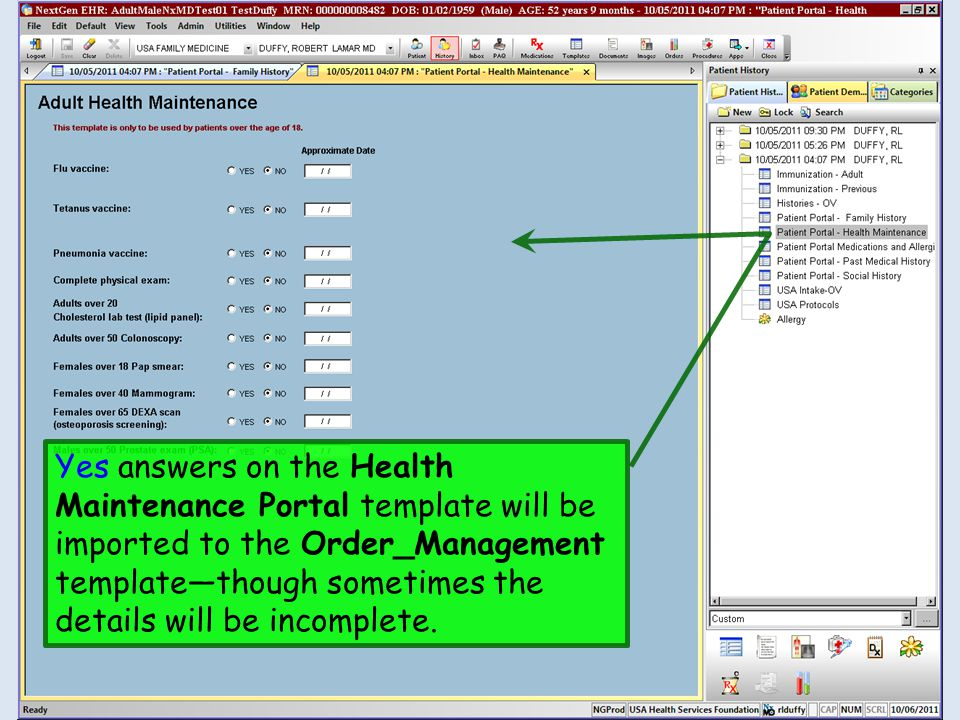 Yes answers on the Health Maintenance Portal template will be imported to the Order_Management template—though sometimes the details will be incomplete.