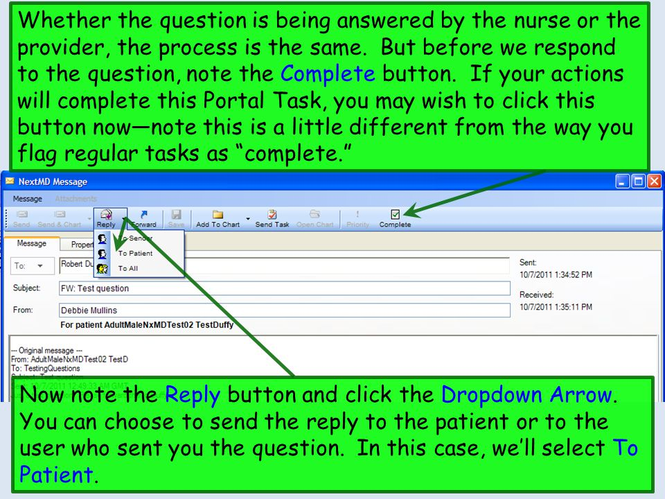 Whether the question is being answered by the nurse or the provider, the process is the same. But before we respond to the question, note the Complete button. If your actions will complete this Portal Task, you may wish to click this button now—note this is a little different from the way you flag regular tasks as complete.