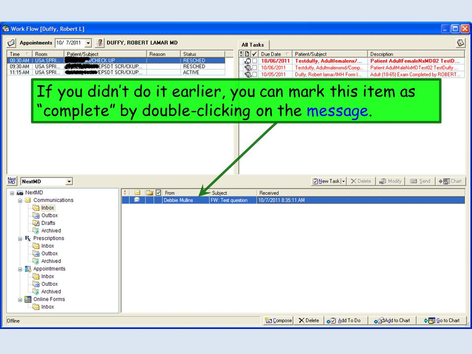 If you didn't do it earlier, you can mark this item as complete by double-clicking on the message.