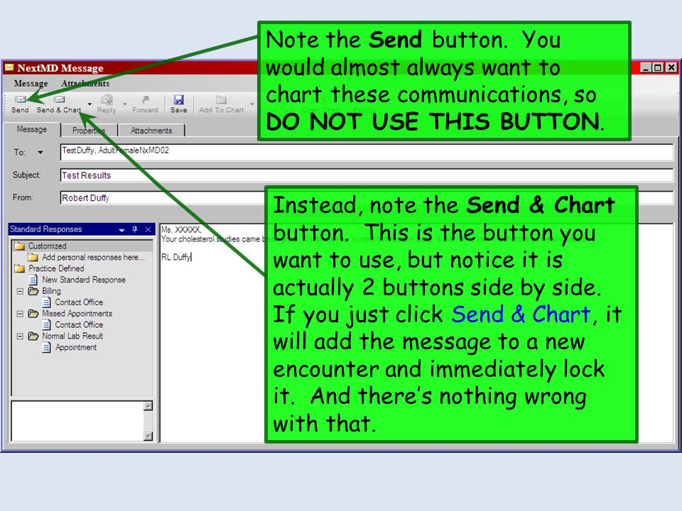 Note the Send button. You would almost always want to chart these communications, so DO NOT USE THIS BUTTON.