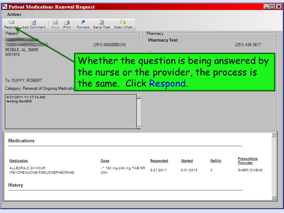Whether the question is being answered by the nurse or the provider, the process is the same.