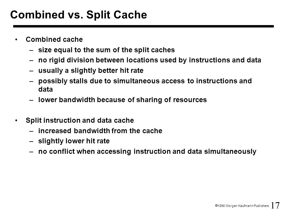 Combined vs. Split Cache