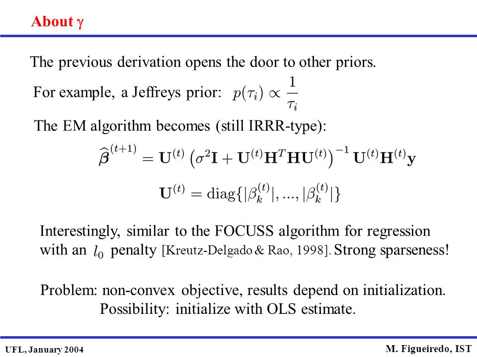 About g The previous derivation opens the door to other priors. For example, a Jeffreys prior: The EM algorithm becomes (still IRRR-type):