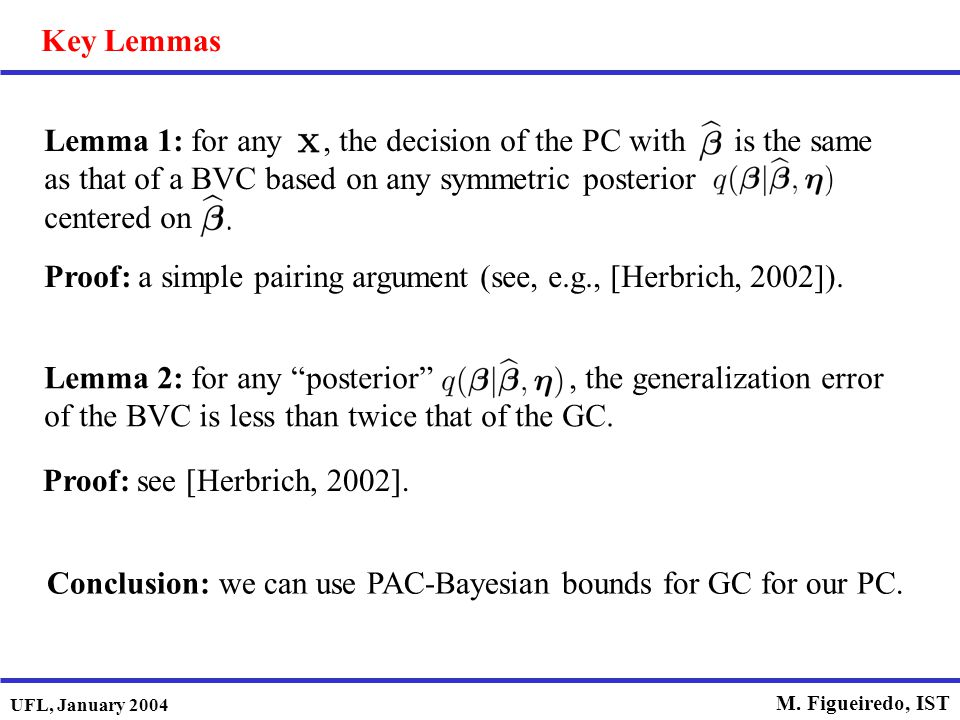 Key Lemmas Lemma 1: for any , the decision of the PC with is the same as that of a BVC based on any symmetric posterior centered on.