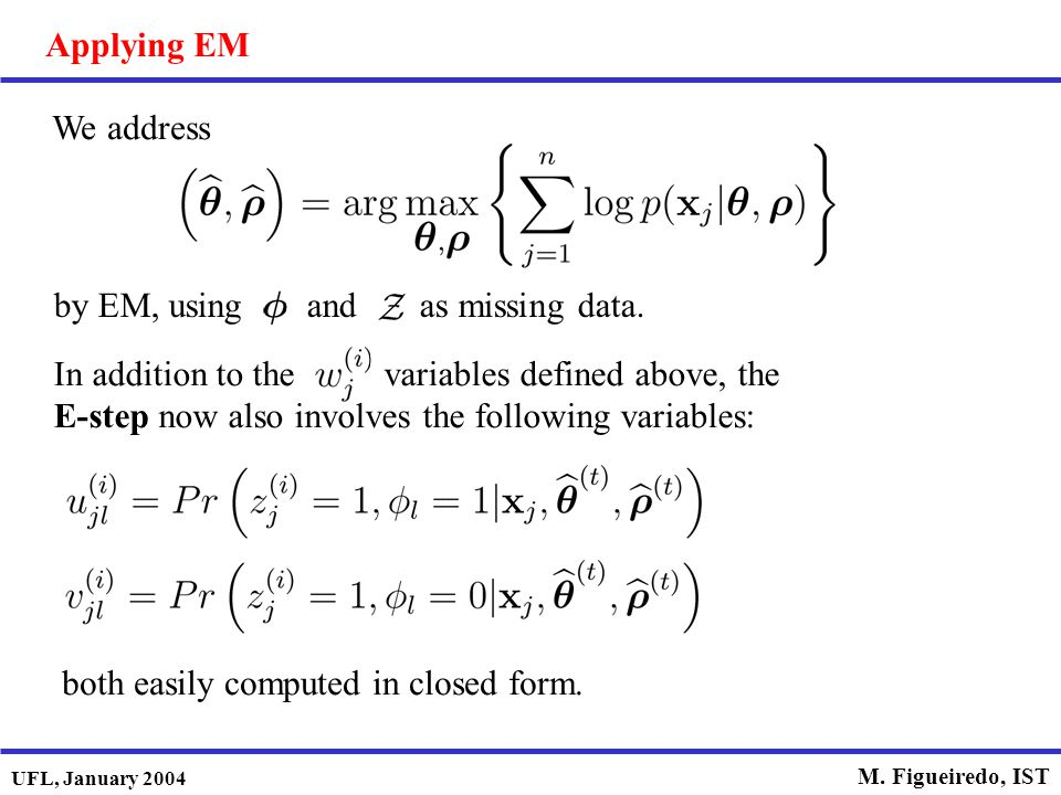 Applying EM We address. by EM, using and as missing data.