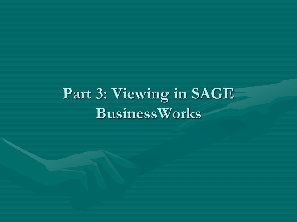 Part 3: Viewing in SAGE BusinessWorks