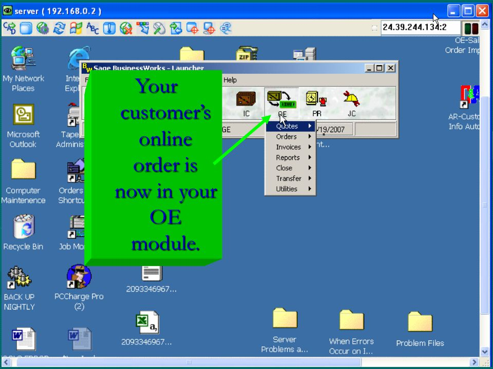 Your customer's online order is now in your OE module.