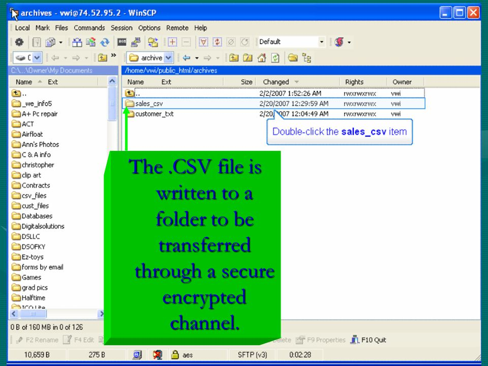 Viewing .CSV Files The .CSV file is written to a folder to be transferred through a secure encrypted channel.