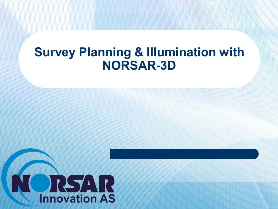 Survey Planning & Illumination with NORSAR-3D