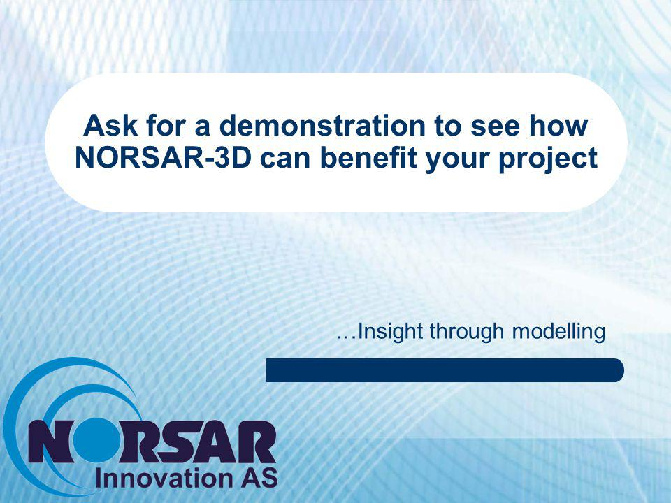 Ask for a demonstration to see how NORSAR-3D can benefit your project