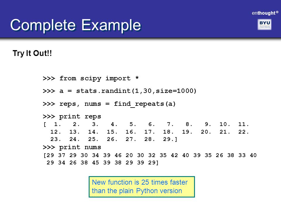Complete Example Try It Out!! >>> from scipy import *