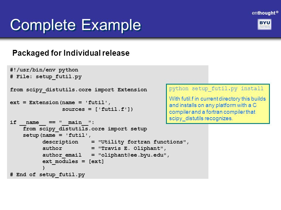 Complete Example Packaged for Individual release #!/usr/bin/env python