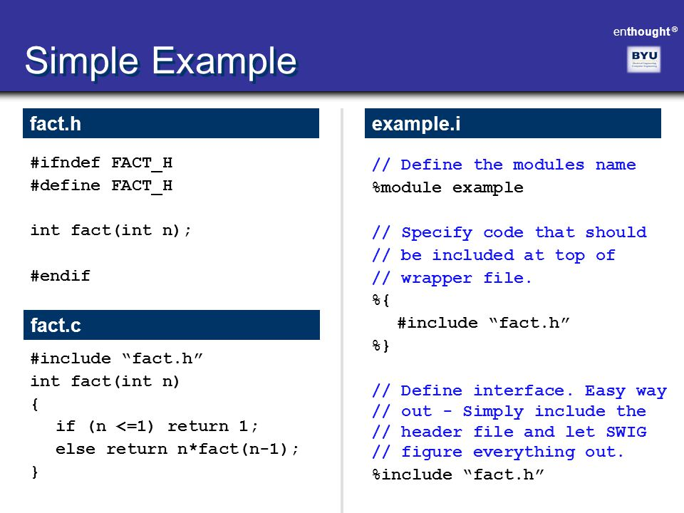 Simple Example fact.h example.i fact.c #ifndef FACT_H