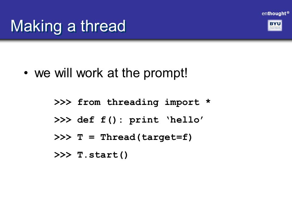 Making a thread we will work at the prompt!