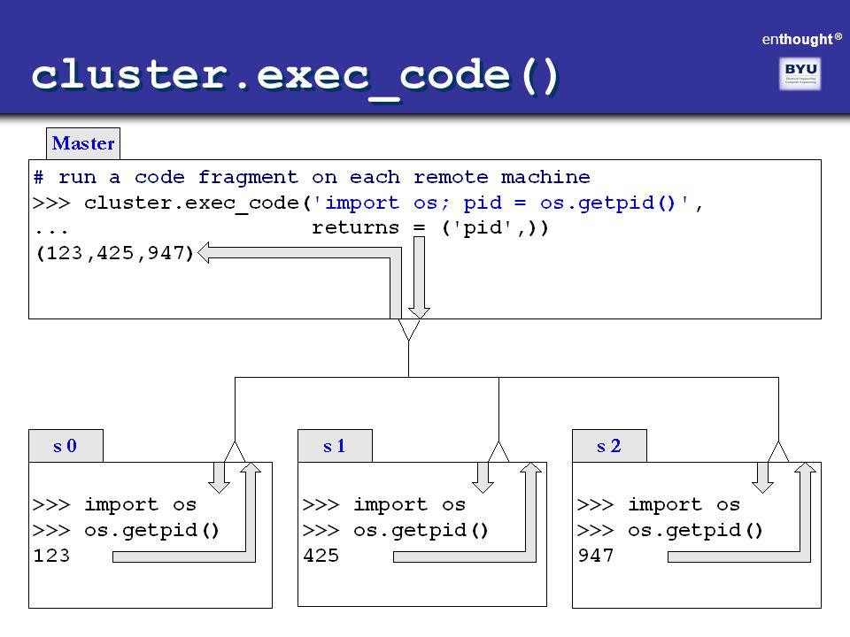 cluster.exec_code()