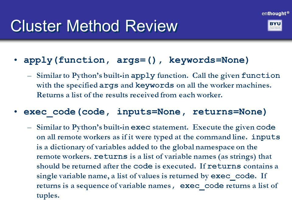 Cluster Method Review apply(function, args=(), keywords=None)