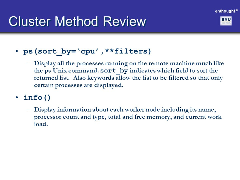 Cluster Method Review ps(sort_by='cpu',**filters) info()