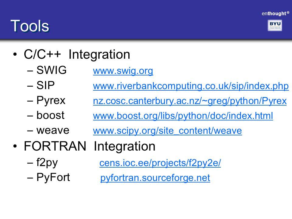 Tools C/C++ Integration FORTRAN Integration SWIG www.swig.org