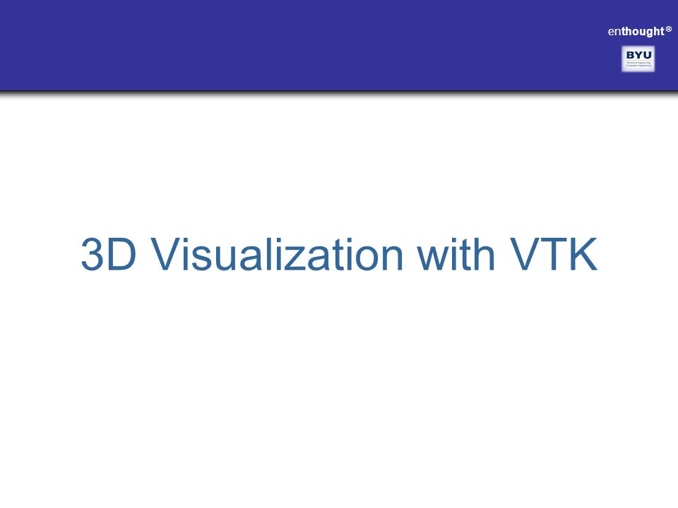 3D Visualization with VTK